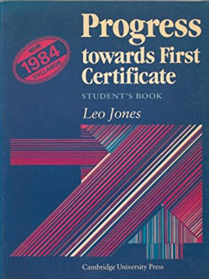 Progress towards First certificate. Student's Book. New: Jones, Leo:
