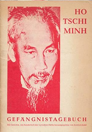 Gefängnistagebuch. 102 chinesische Gedichte. Nach der englischen: Ho Tschi Minh: