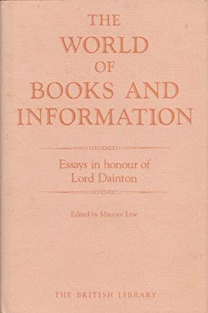 The World of Books and Information. Essays in honour of Lord Dainton.