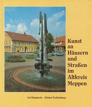 Kunst an Häusern und Straßen im Altkreis Meppen. Mit zahlr. Abb.: Knapstein, Carl und Helmut ...