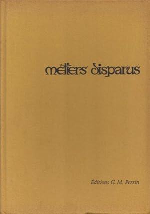 Métiers disparus. Sous la direction littéraire et: Lorenz, Paul, F.