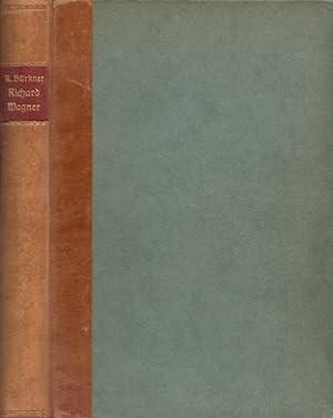 Richard Wagner. Sein Leben und seine Werke.: Bürkner, Richard: