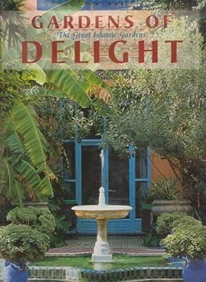 Gardens of Delight. The Great Islamic Gardens.: Hantelmann, Christa von