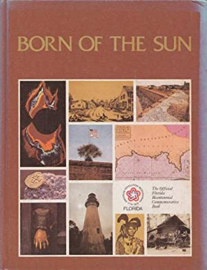 Born of the Sun. The Official Florida: Gill, Joan E.