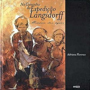 No Caminho da Expedicao Langsdorff: memória das: Florence, Adriana: