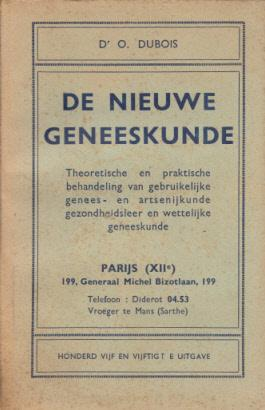 De Nieuwe Geneeskunde. Theoretische en praktische behandeling: Dubois, Dr. O.: