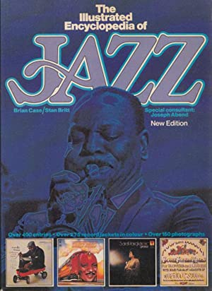 The Illustrated Encyclopaedia of Jazz. Special consultant: Joseph Abend. Over 400 entries - Over ...