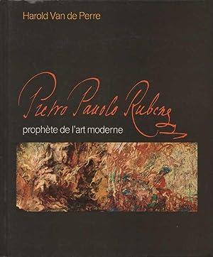 Pietro Pauolo Rubens - prophète de l'art: Perre, Harold Van