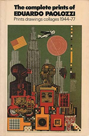 The complete prints of Eduardo Paolozzi. Prints, drawings, collages 1944-77.