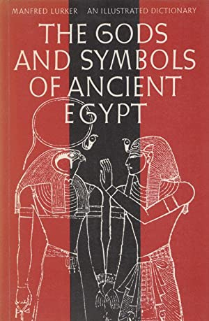 Gods and Symbols of Ancient Egypt. An Illustrated Dictionary. With 114 illustrations.
