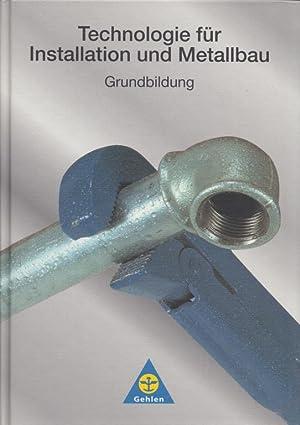 Technologie für Installation und Metallbau: Grundbildung.: Baur, Georg, Linus