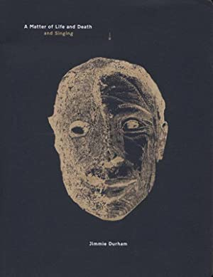 Jimmie Durham: A Matter of Life and Death and Singing. Text authors: Guy Brett, Bart De Baere, Ji...