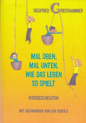 Mal oben, mal unten, wie das Leben: Grießhammer, Siegfried: