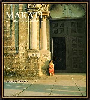 Makati: A Vision of Tomorrow. Illustrated with: Duldulao, Manuel D.: