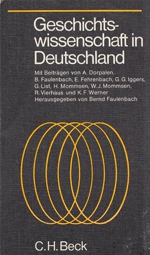 Geschichtswissenschaft in Deutschland. Traditionelle Positionen und gegenwärtige: Faulenbach, Bernd (Hg.):