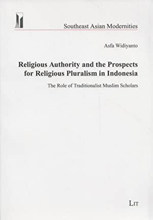 Religious Authority and the Prospects for Religious Pluralism in Indonesia: The Role of Tradition...