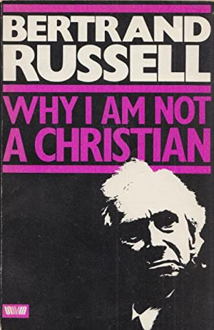 Why I am not a Christian and other essays on religion and related subjects.