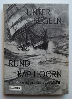 UNTER SEGELN RUND KAP HORN - 4: Segeln / Schulz,