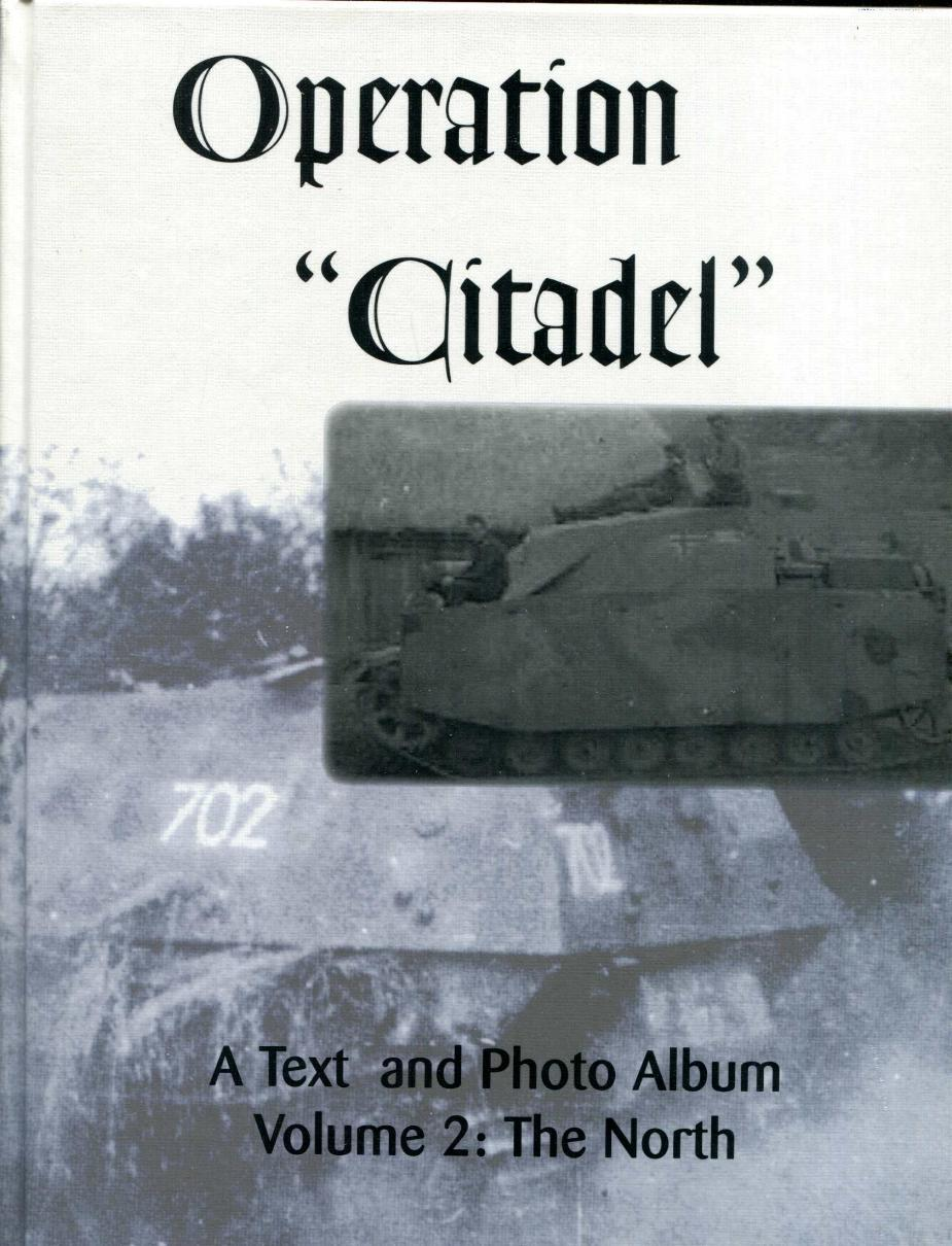 "Operation ""Citadel"" : A Text and Photo Album, Volume 2: The North: J. Restayn & N. Moller"