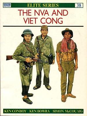 The NVA and Viet Cong: Conboy, Kenneth J.;Bowra,