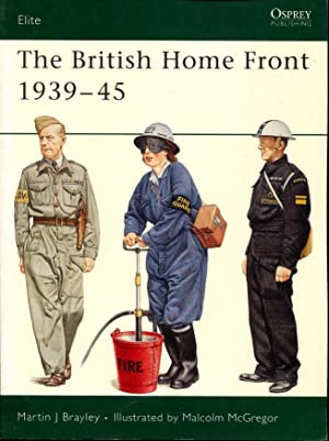The British Home Front 1939-45: Brayley, Martin