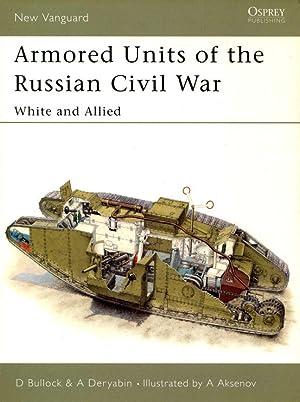 Armored Units of the Russian Civil War: Bullock, David ;