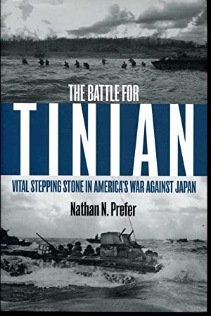 The Battle for Tinian: Vital Stepping Stone: Prefer, Nathan