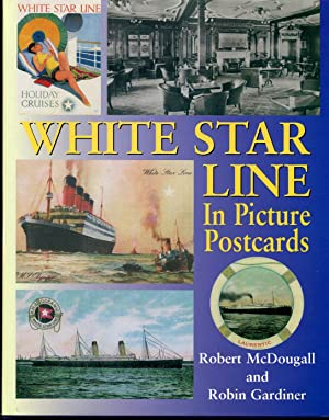 White Star Line in Picture Postcards: McDougall, Robert; Gardiner,