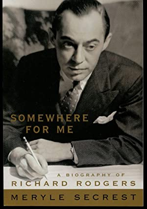 Somewhere for Me: A Biography of Richard: Secrest, Meryle