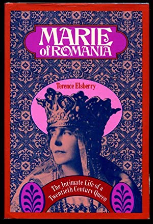 Marie of Romania : The Intimate Life: Elsberry, Terence