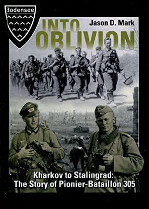 Into Oblivion : Kharkov To Stalingrad: The: Mark, Jason D
