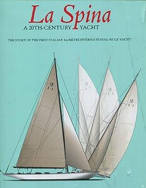 La Spina : A 20th-Century Yacht: Berrino, Annunziata