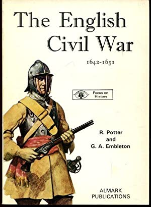 The English Civil War: Potter R. - Embleton G.A.
