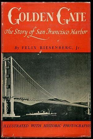 Golden Gate - The Story of San: Riesenberg, Felix