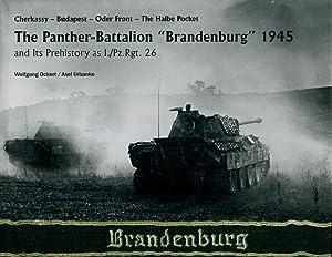 "The Panzer-Battalion ""Brandenburg"" 1945: Ockert, Wolfgang ; Urbanke, Axel"