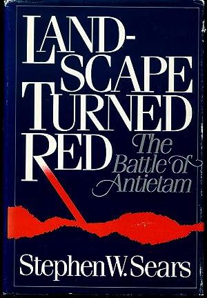 Landscape Turned Red: The Battle of Antietam: Sears, Stephen W.