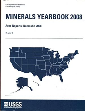 Minerals Yearbook 2008: Area Reports: Domestic (Minerals Yearbook Volume 2: Domestic)