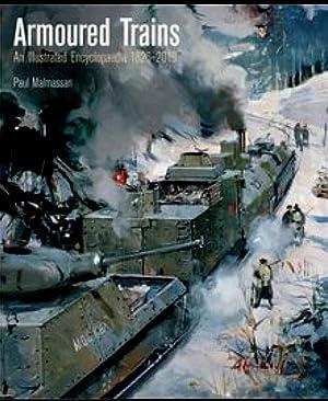 Armoured Trains: An Illustrated Encyclopedia 1826-2016: Paul Malmassari