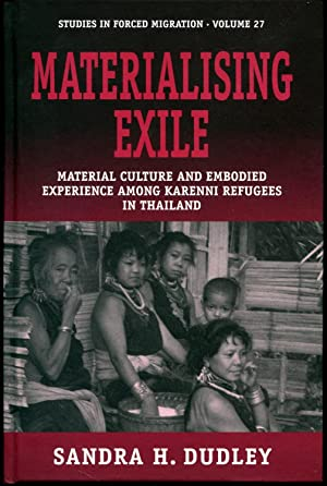 Materialising Exile: Material Culture and Embodied Experience: Dudley, Sandra