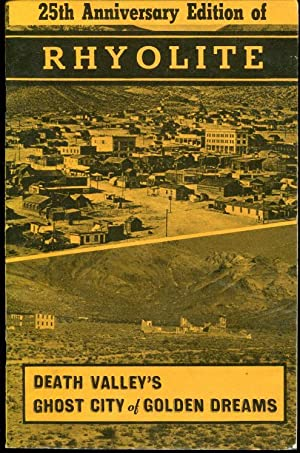Rhyolite-Death Valley's Ghost City of Golden Dreams: Weight, Harold and