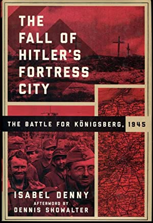 9781510712409: The Fall of Hitler's Fortress City: The Battle for
