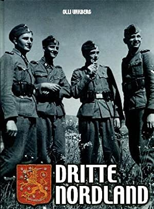 Dritte Nordland: Photo History of the Finnish Volunteer Battalion of the Waffen-SS 1941-1943: ...