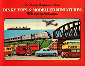Dinky Toys and Modelled Miniatures: Richardson, Mike; Richardson, Sue