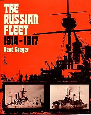 The Russian Fleet, 1914-1917: Greger, Rene