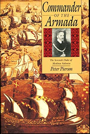 Commander of the Armada: The Seventh Duke: Pierson, Peter