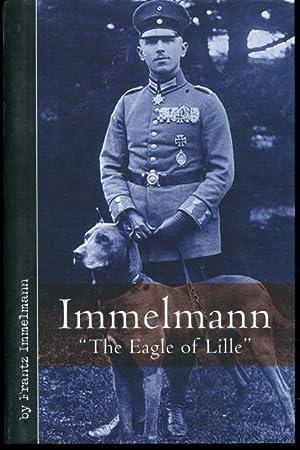 Immelmann the Eagle Of Lille: With the: Immelmann, Frantz