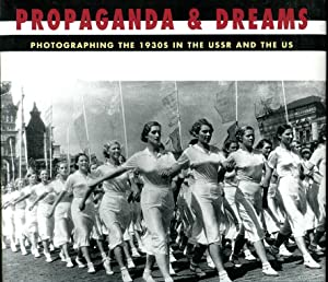 Propaganda & Dreams: Photographing the 1930s in: Bendavid-Val, Leah