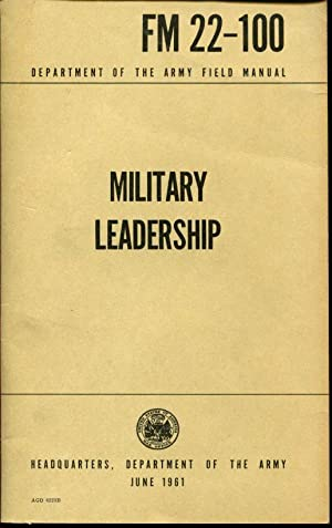 FM 22-100 Military Leadership - 1961: Department of the