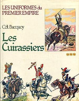 Les Cuirassiers (Les Uniformes du Premier Empire): Cdt E.L. Bucquoy