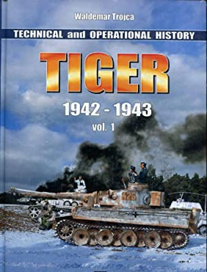 Tiger 1942-1943 Vol.1, Technical and Operational History: Trojca, Waldemar